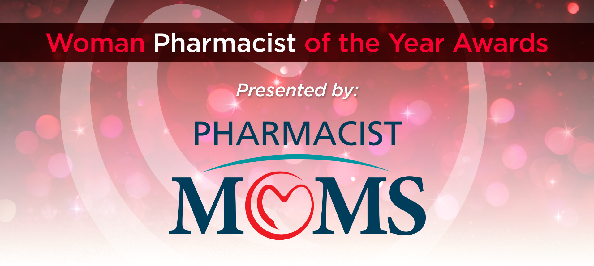 Women Pharmacist Day of the Year Awards presented by Pharmacist Moms